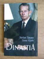 Stefan Tanase - Dinastia