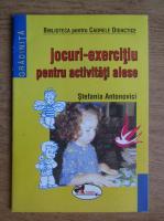 Stefania Antonovici - Jocuri Exercitiu pentru activitati alese