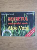 Anticariat: Adina Maria Secara - Secretul succesului meu, aloe vera
