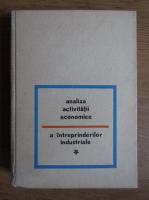 Alexandru Gheorghiu - Analiza activitatii economice a interpretarilor industriale (volumul 1)