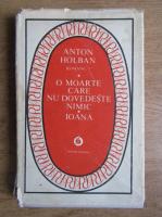 Anton Holban - O moarte care nu dovedeste nimic. Ioana (volumul 1)