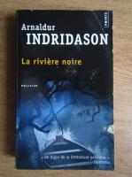 Arnaldur Indridason - La riviere noire