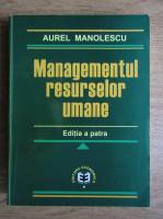 Aurel Manolescu - Managementul resurselor umane