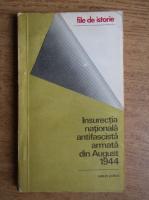 Anticariat: Aurica Simion - Insurectia nationala antifascista armata din August 1944