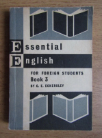 Anticariat: C. E. Eckersley - Essential English for foreign students (volumul 3)