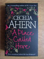 Anticariat: Cecelia Ahern - A place called here