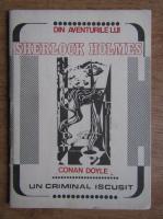 Anticariat: Conan Doyle - Din aventurile lui Sherlock Holmes. Un criminal iscusit