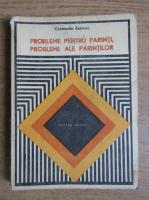 Anticariat: Constantin Zahirnic - Probleme pentru parinti, probleme ale parintilor
