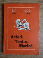 Anticariat: Corin Bianu, Horatiu Malaele - Actori, teatru, muzica