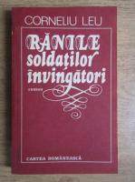Anticariat: Corneliu Leu - Ranile soldatilor invingatori