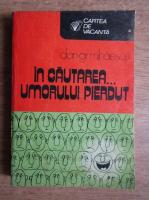 Anticariat: Dan Gr. Mihaescu - In cautarea umorului pierdut