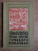 Anticariat: Dan Simionescu - Targoviste, vechi centru tipografic romanesc