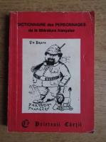 Anticariat: Dictionnaire des personnages de la litterature francaise