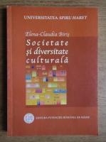 Anticariat: Elena Claudia Biris - Societate si diversitate culturala