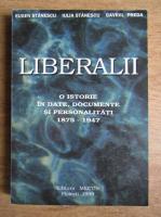 Anticariat: Eugen Stanescu - Liberalii. O istorie in date, documente si personalitati 1875-1947