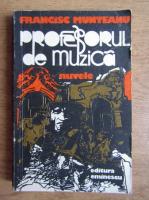 Francisc Munteanu - Profesorul de muzica