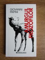 Giovanni Papini - Amurgul filozofilor