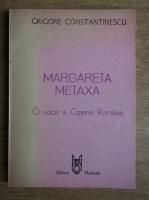 Anticariat: Grigore Constantinescu - Margareta Metaxa