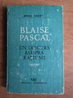Anticariat: Horia Lazar - Blaise Pascal. Un discurs asupra ratiunii