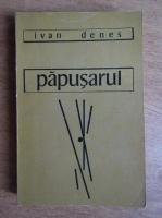 Anticariat: Ivan Denes - Papusarul