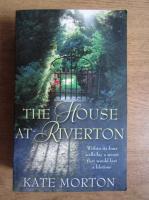 Kate Morton - The house at Riverton