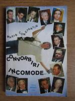Marin Constantin - Convorbiri incomode