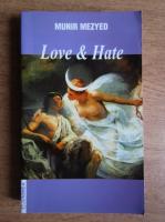 Anticariat: Munir Mezyed - Love and hate