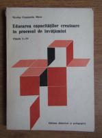 Anticariat: Nicolae Constantin Matei - Educarea capacitatilor creatoare in procesul de invatamant. Clasele I-IV