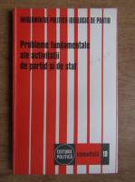 Anticariat: Probleme fundamentale ale activitatii de partid si de stat (volumul 10)