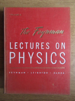 Richard Feynman - The Feynman lectures on physics. The electromagnetic field (volumul 2)