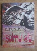 Anticariat: Rodica Bretin - Soimul alb
