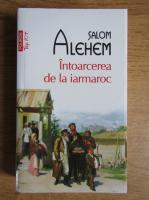 Anticariat: Salom Alehem - Intoarcerea de la iarmaroc (Top 10+)