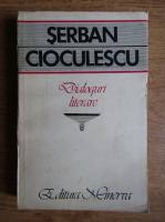 Anticariat: Serban Cioculescu - Dialoguri literare