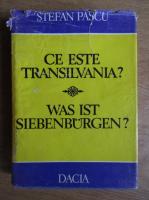Anticariat: Stefan Pascu - Ce este Transilvania?