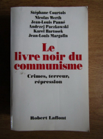 Stephane Courtois, Nicolas Werth - Le livre noir du communisme. Crimes, terreur et repression