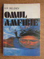 Anticariat: A. R. Beleaev - Omul, amfibie