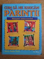 Anticariat: Alex J. Packer - Cum sa ne educam parintii. Manualul adolescentului