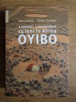 Anticariat: Ana Hogas, Ionut Florea - 2 oameni 1 motocicleta 14 luni in Africa Oyibo