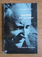 Anticariat: Claudine Chonez - Giono par lui-meme