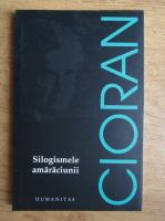 Anticariat: Emil Cioran - Silogismele amaraciunii