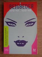 Anticariat: Frederic Beigbeder - Iarta-ma! Ajuta-ma!