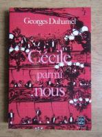 Anticariat: Georges Duhamel - Cecile parmi nous
