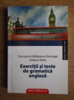 Georgiana Galateanu Farnoaga - Exercitii si teste de gramatica engleza