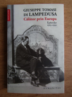 Anticariat: Giuseppe Tomasi di Lampedusa - Calator prin Europa. Epistolar 1925-1930