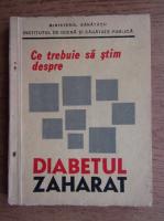 Anticariat: Iulian Mincu - Ce trebuie sa stim despre diabetul zaharat