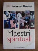 Anticariat: Jacques Brosse - Maestrii spirituali