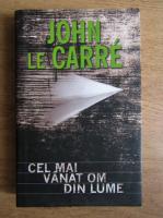 Anticariat: John Le Carre - Cel mai vanat om din lume