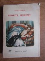 Anticariat: Jules Claretie - Domnul Ministru