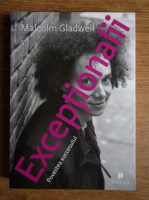 Anticariat: Malcolm Gladwell - Exceptionalii