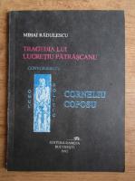 Mihai Radulescu - Tragedia lui Lucretiu Patrascanu